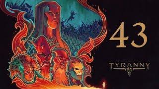 Прохождение Tyranny #43 - Несговорчивая Стокровка