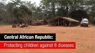 Protecting children against 8 diseases in Central African Republic