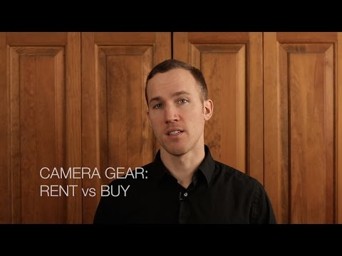 Camera Gear: RENT vs BUY