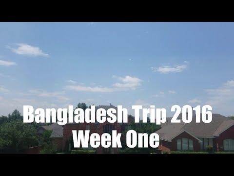 Bangladesh Trip 2016 Week One