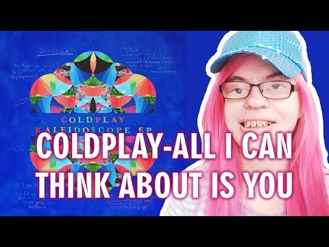 COLDPLAY - ALL I CAN THINK ABOUT IS YOU (REACTION) | Sisley Reacts
