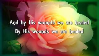 BY HIS WOUNDS (With Lyrics) : Don Moen