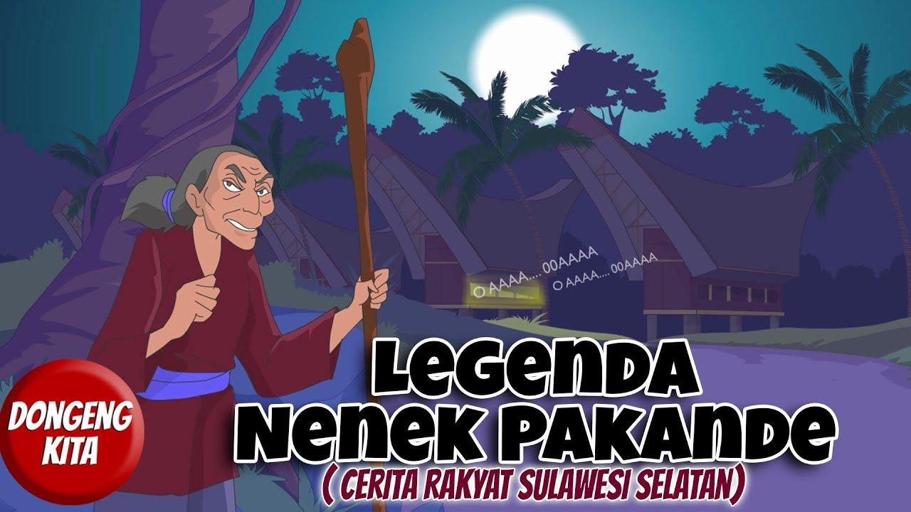 NENEK PAKANDE ~ Cerita Rakyat Sulawesi Selatan | Dongeng Kita