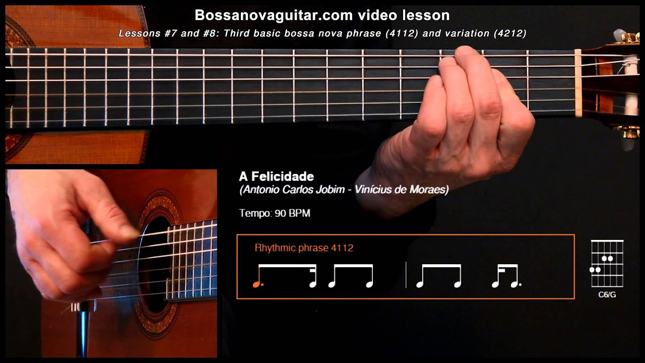 A Felicidade - Bossa Nova Guitar Lessons #7 and #8: Third Basic Phrase