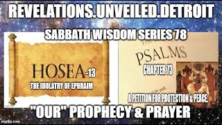 "WISDOM Series: 78.  Reviewing ""OUR"" Prophecy & Prayers."