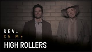 High Rollers | True Crime Scene S1 EP6 | Real Crime