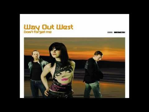Клип way out west - Don't Forget Me (Clifton High Mix)