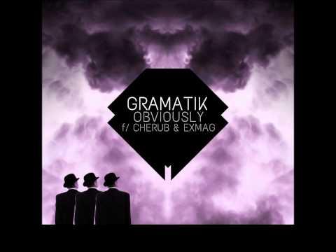 Gramatik - Obviously (Feat. Cherub & Exmag) [HD]