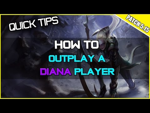 ✔ Quick Tips - How to Outplay a Diana Player | League of Legends | Season 5