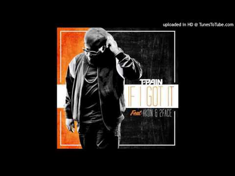 T-Pain Ft. Akon & 2Face - If I Got It (Lyrics)