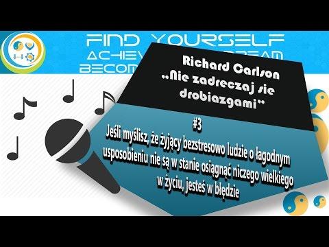 #3 Rozdział Richard Carlson - Nie zadręczaj się drobiazgami