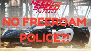 Need For Speed Payback | NO COPS IN FREEROAM?! | CONFIRMED