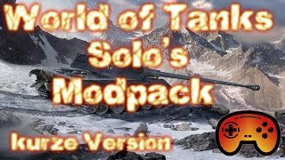 Solos Modpack World of Tanks - kurze Version - Wot - Guide - Tutorial - Deutsch - Installation