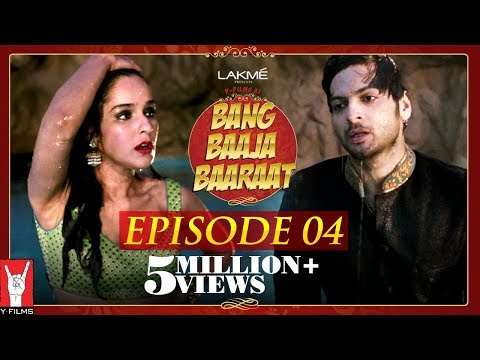 Bang Baaja Baaraat - Full  Episode 04