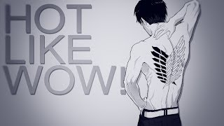 Repeat youtube video [AMV] Hot Like WOW - Eren x Levi