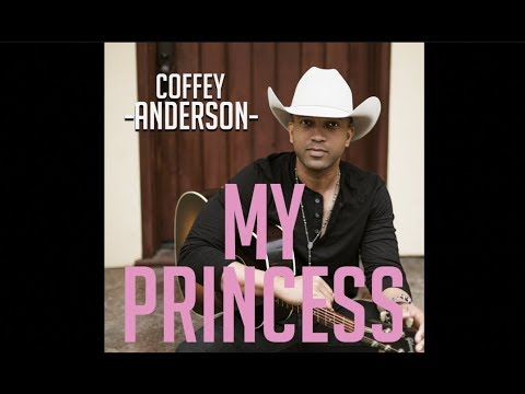 Father Daughter Dance Song - My Princess - Coffey Anderson