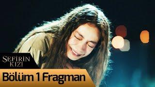 Sefirin Kızı 1. Bölüm Fragman