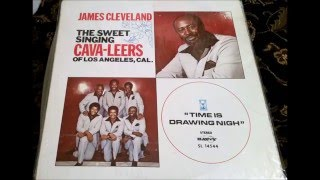 Time Is Drawing Nigh (1980) James Cleveland & The Sweet Singing Cava-Leers