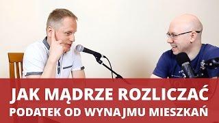 Jak rozliczać PODATEK OD WYNAJMU mieszkania - Grzegorz Grabowski - WNOP #088