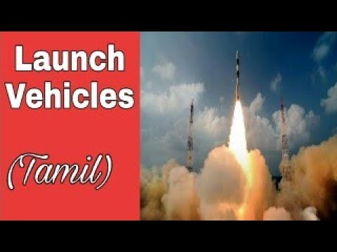 PSLV, GSLV - Launch Vehicles in India in Tamil for UPSC