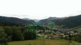 Downhill MTB | French Alps | Summer 2015