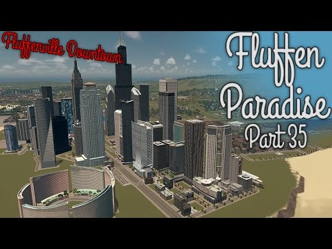 Cities Skylines - Fluffen Paradise [PART 35] - Fluffenville Downtown road / building layout + Train