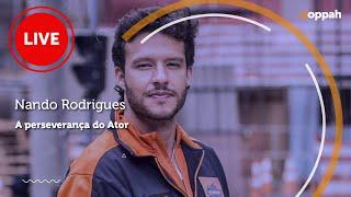 LIVE - Nando Rodrigues (A perseverança do ator) | Ooppah PLAY