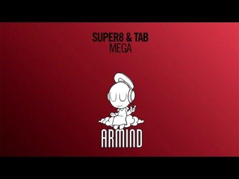 Super8 & Tab - Mega (Extended Mix)