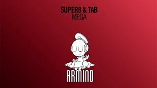 Super8 & Tab - Mega (Extended Mix)