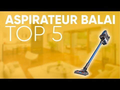 TOP5 : MEILLEUR ASPIRATEUR BALAI (2018)