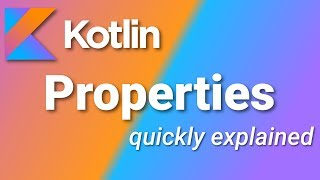 Learn Kotlin Quickly - Properties