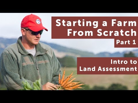 Intro to Land Assessment | Starting a Farm From Scratch - Pt. 1