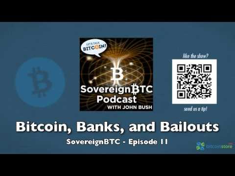 Bitcoin, Banks, and Bailouts - SovereignBTC Episode 11