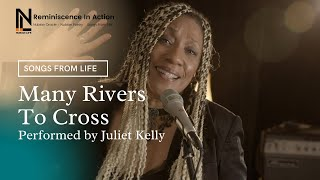Many Rivers To Cross performed by Juliet Kelly | Songs From Life