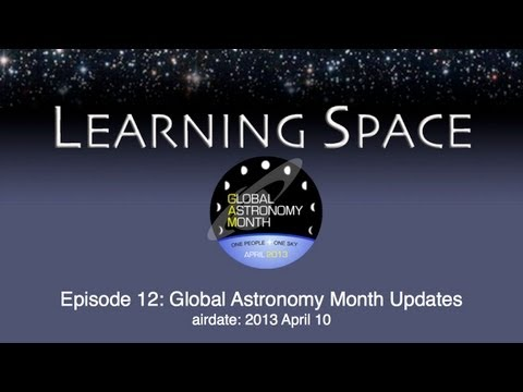 Learning Space Ep. 12: Global Astronomy Month Updates