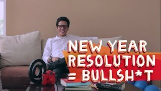 New Year Resolution = Bullshit