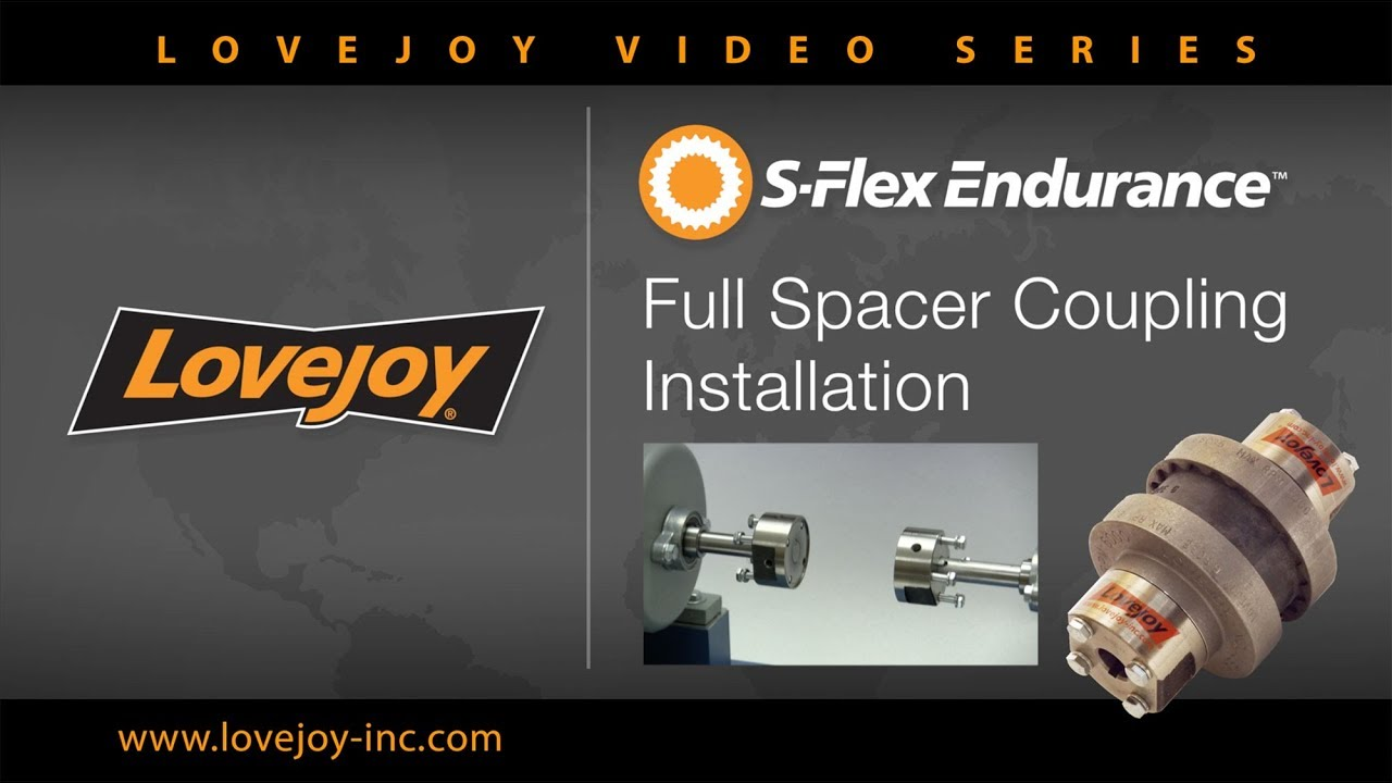 Lovejoy S-Flex Endurance Full Spacer Style Coupling Installation Video