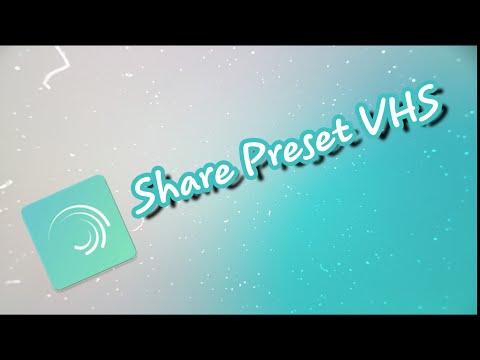 SHARE PRESET EFFECT VHS - ALIGHT MOTION