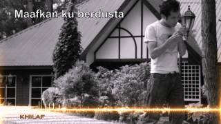 XPDC - KHILAF (Lirik) by Teruterubozu