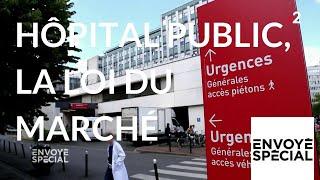Envoyé spécial. Hôpital public, la loi du marché -12 avril 2018 (France 2)