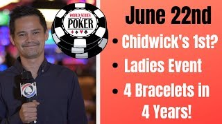 News From 2019 World Series Of Poker: June 22