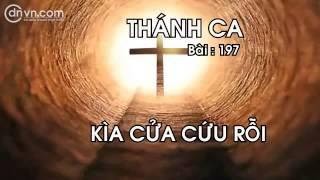 Thánh ca 197   Kìa cửa Cứu Rỗi   Thánh nhạc
