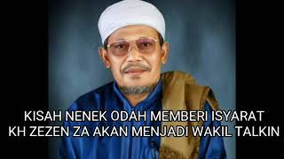 Download lagu Kisah Nenek Odah Memberi Isyarat KH Zezen Akan diangkat Wakil Talkin