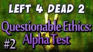 L4D2 - Questionable Ethics: Alpha Test Part 2 - Free Falling
