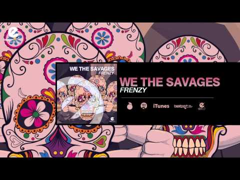 WE THE SAVAGES - Frenzy [Original Mix]