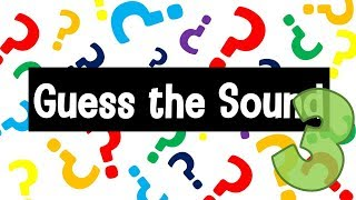 Guess the Sound Game 3 | 20 Sounds to Guess