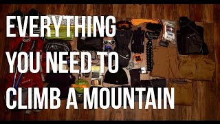 everything you need to climb a mountain