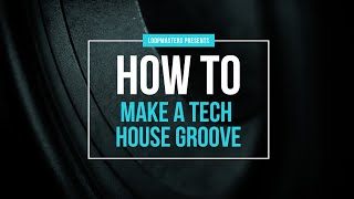 How To Make a Tribal Tech House Groove | Tutorial