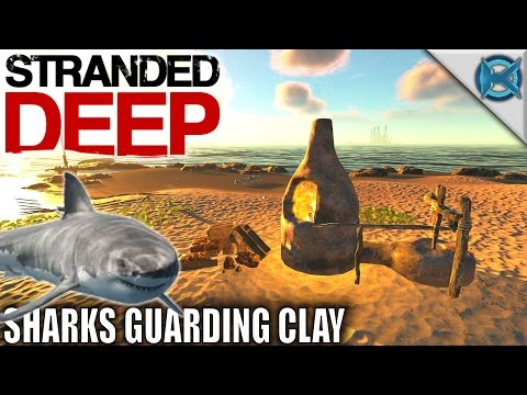 Stranded Deep | Sharks Guarding Clay | Let's Play Stranded Deep Gameplay | S08E03