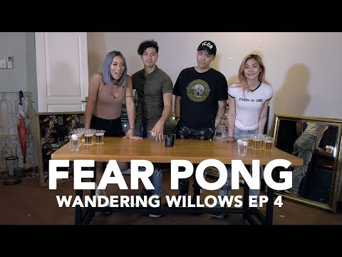 FEAR PONG (DRUNK WILLOWS?!) - Wandering Willows EP 4